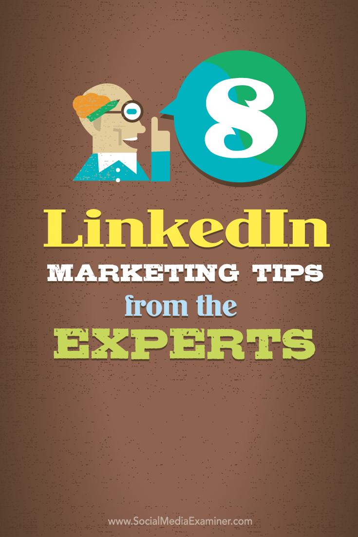 8 LinkedIn Marketing Tips From the Experts : Social Media