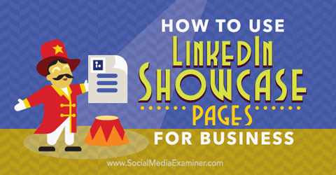 use linkedin showcase pages