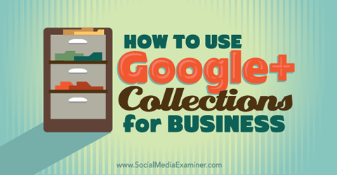 use google+ collections for business