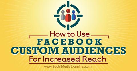 use facebook custom audiences for increased reach