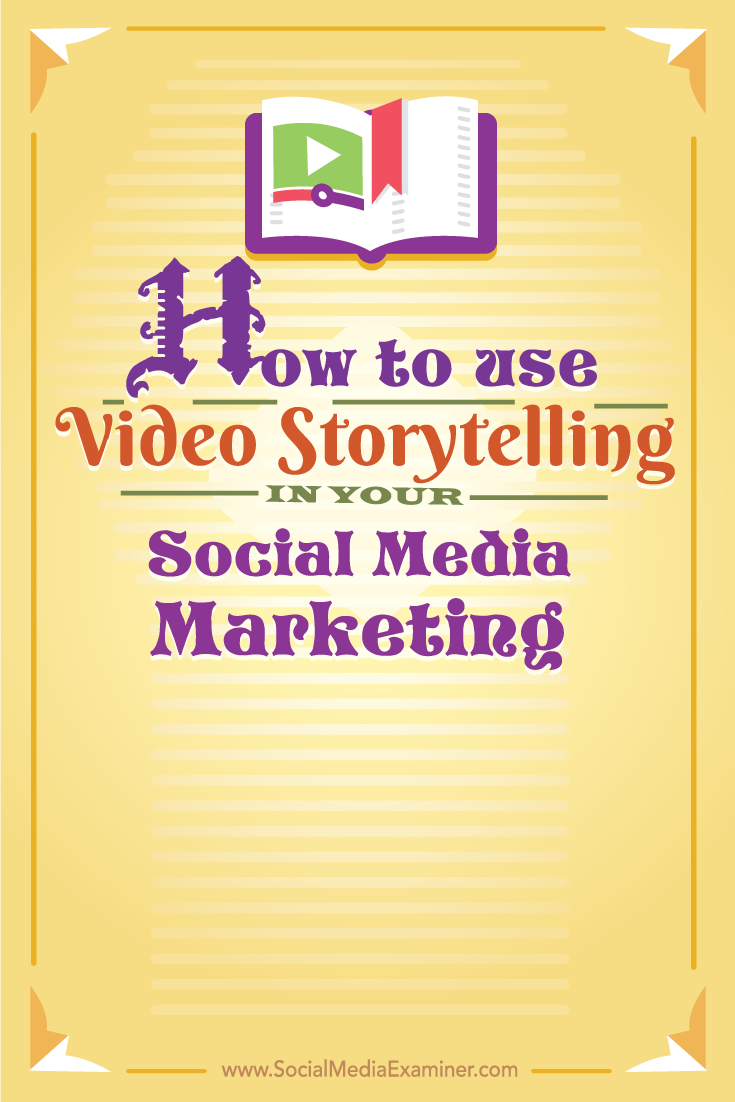 how to use video storytelling in social media