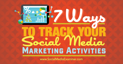 seven ways to track social media marketing