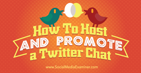 host and promote twitter chat