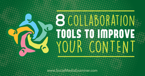 collaboration tools to improve content