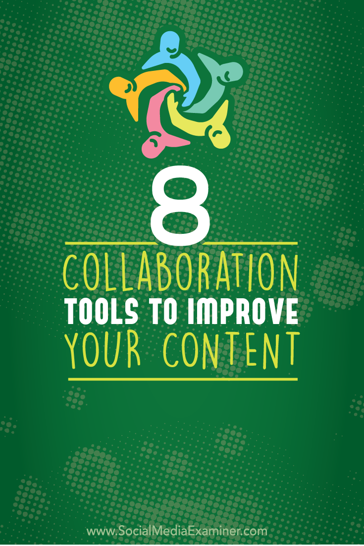 Collaboration tools to improve your content social media examiner