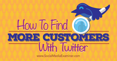 find more customers with twitter