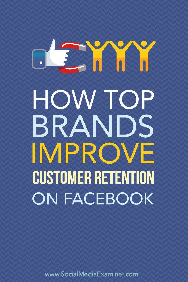 how brands improve customer retention on facebook