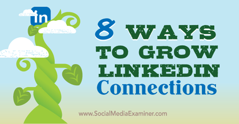 eight ways to grow linkedin connections