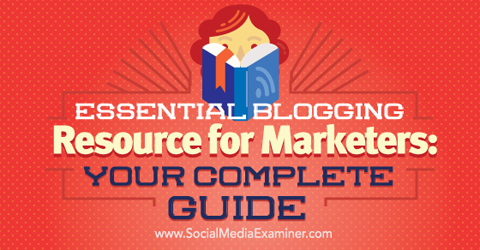 essential blogging resources for marketers