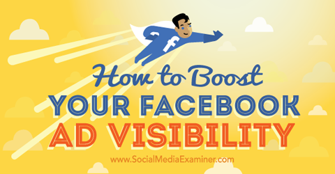 boost facebook ad visibility