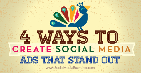 four ways to create social media ads that stand out