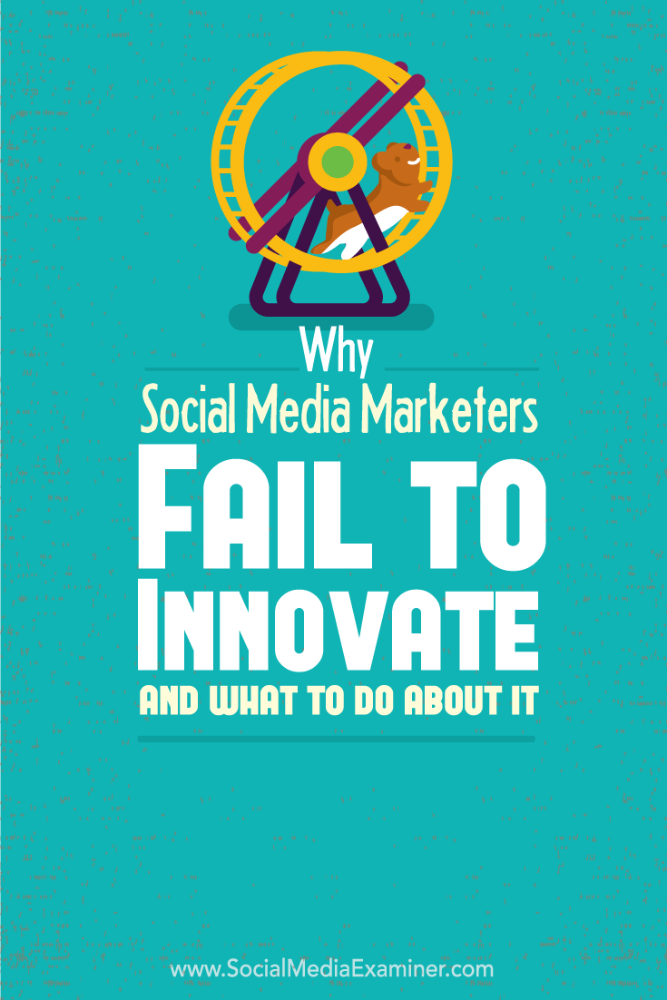 why social media marketers fail to innovate