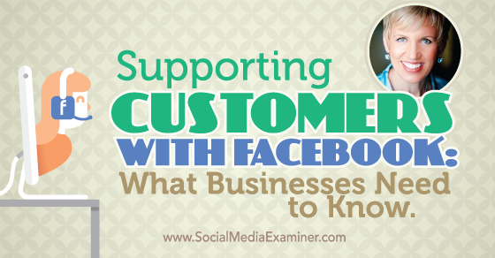 Supporting Customers With Facebook: What Businesses Need to Know