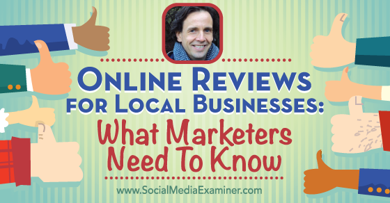 Online Reviews for Local Businesses: What Marketers Need to Know