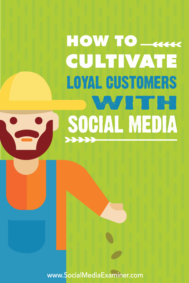how to cultivate loyal customeres