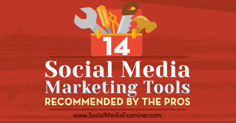 14 social media marketing tools
