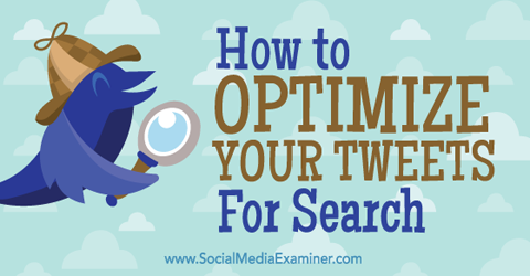 optimize tweets for search