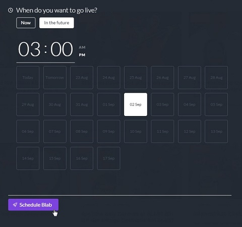 schedule a blab to start at a certain time