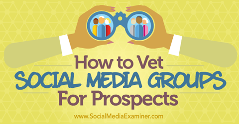 vet social media groups for prospects