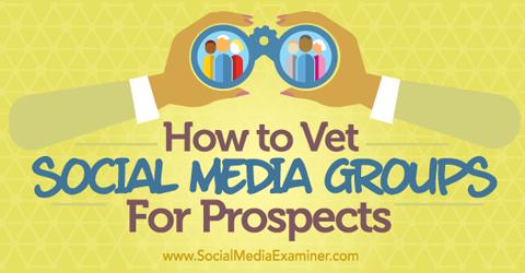 vet social media groups for prospects