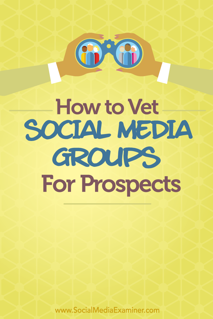 how to vet social media groups for prospects