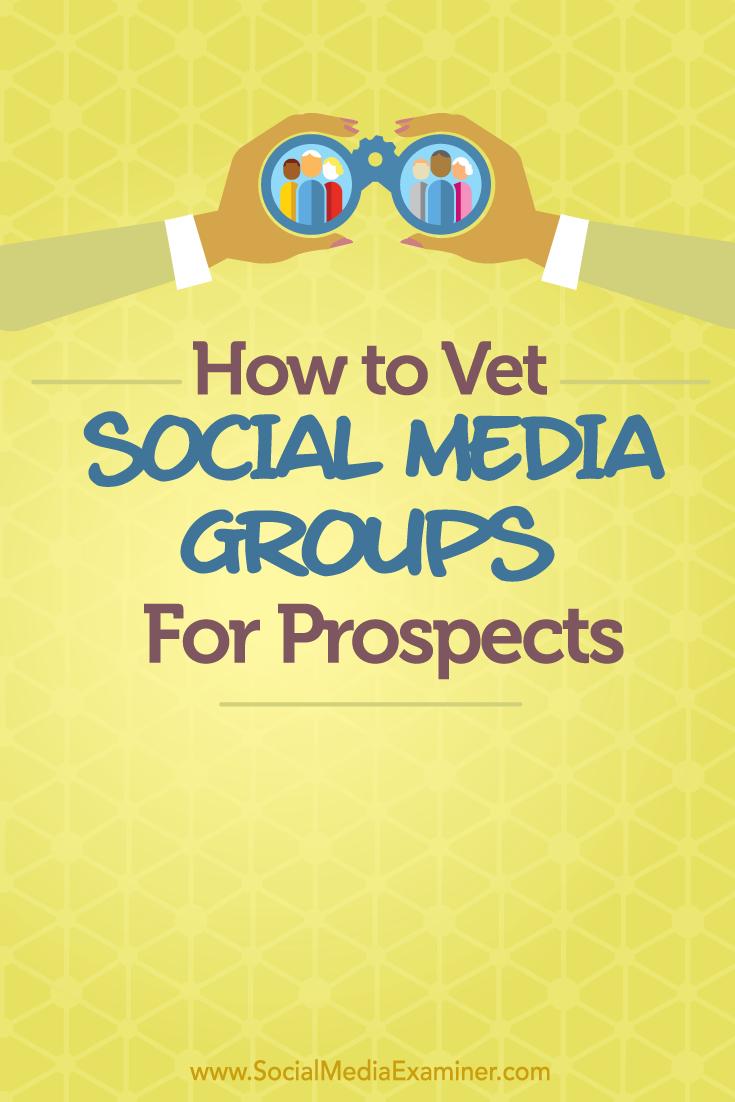 how to vet social media groups for prospects