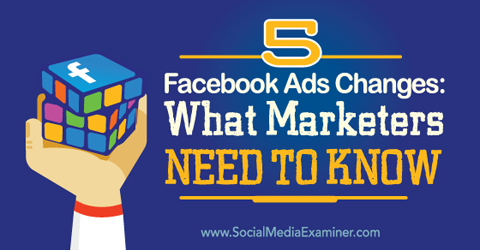 five facebook ad changes