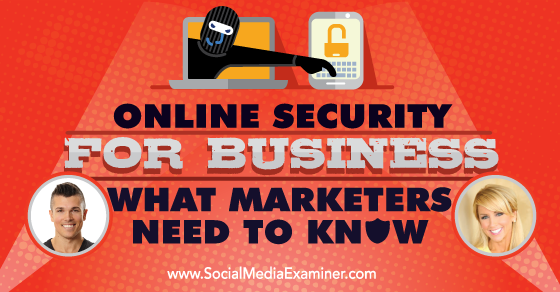 Online Security for Business: What Marketers Need to Know