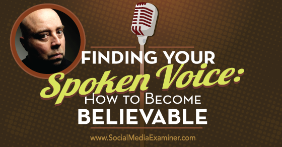 Finding Your Spoken Voice: How to Become Believable