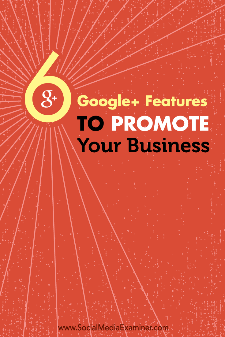six google+ features to promote your business