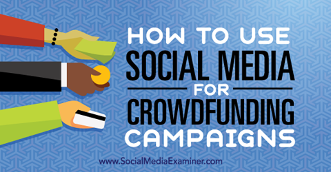 social media for crowdfunding campaigns