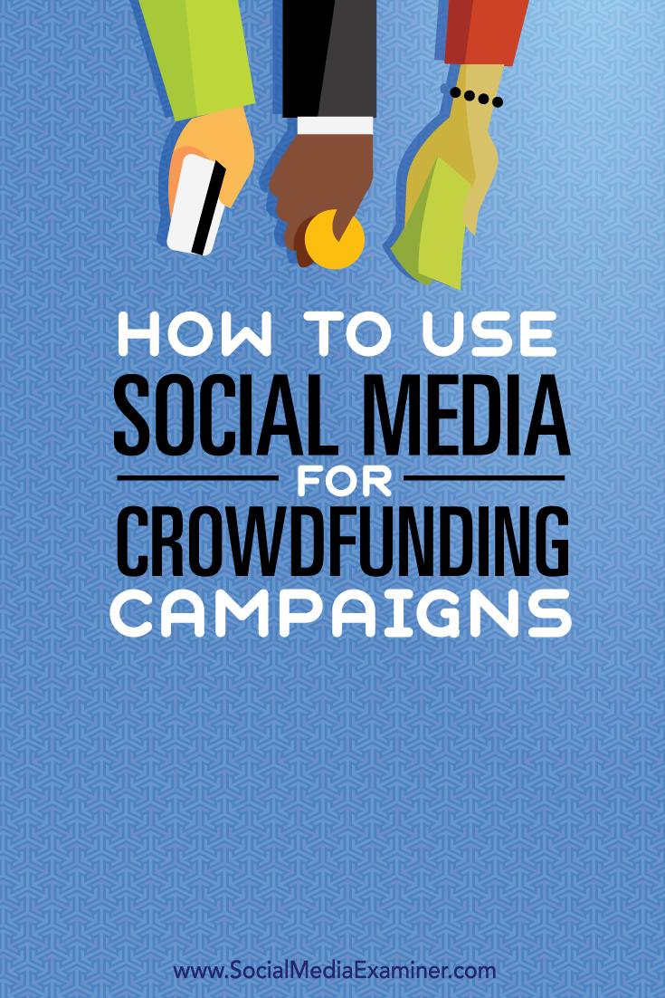 how to use social media for crowdfunding cammpaigns