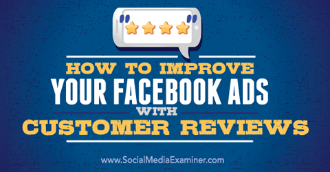 improve facebook ads with customer reviews