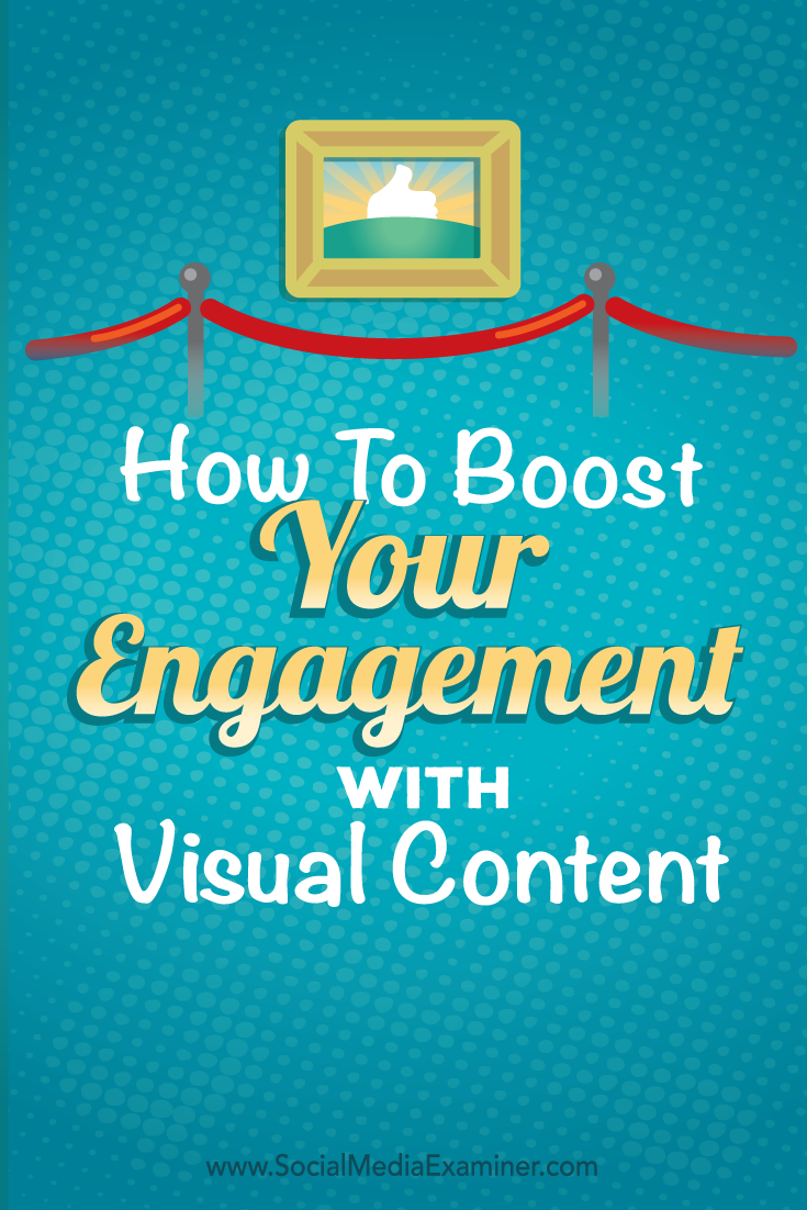 how to boost engagement with visual content