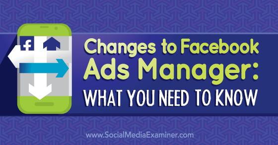 av-facebook-ads-manager-changes-560