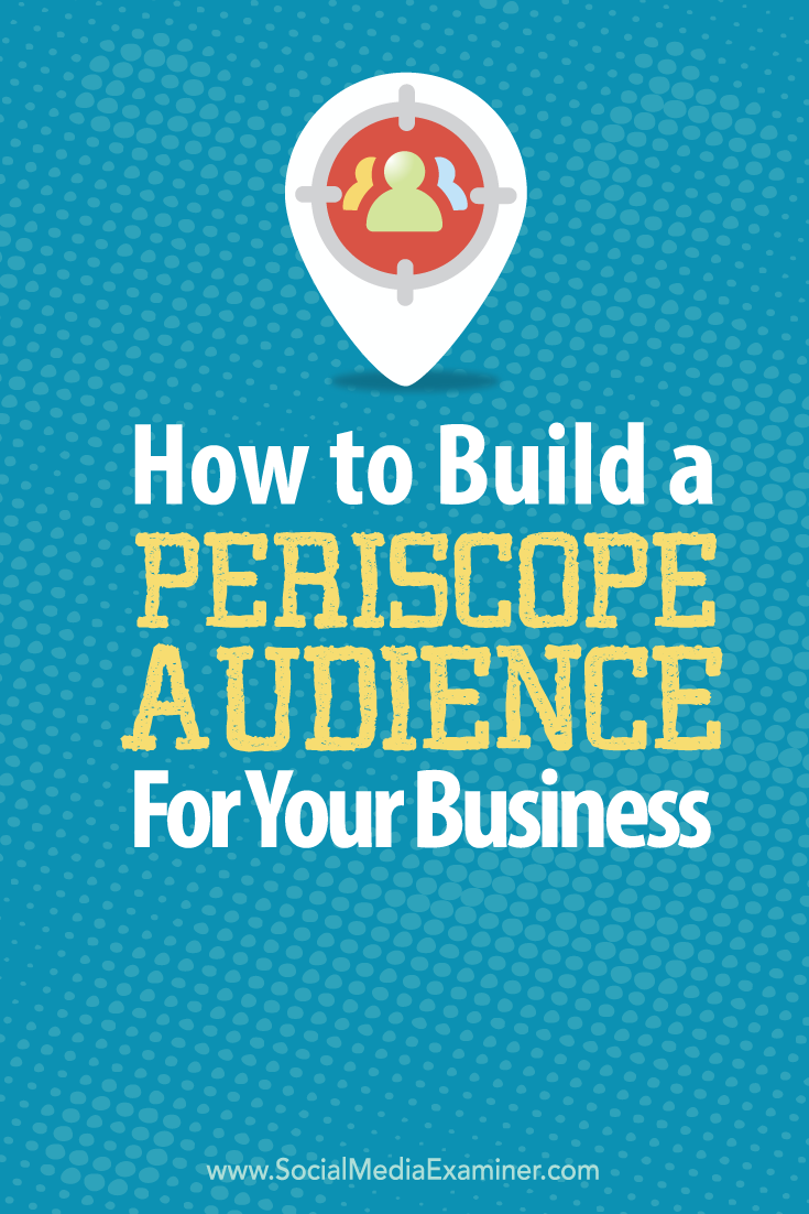 how to grow a periscope audience for your business