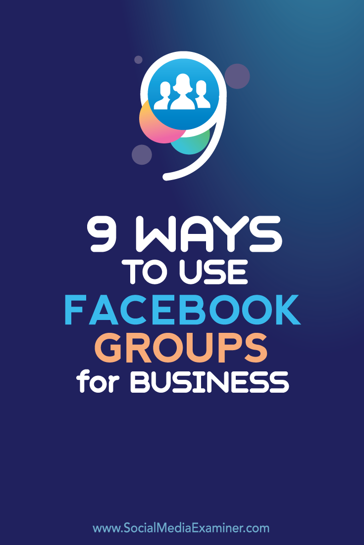 nine ways to use facebook groups for business