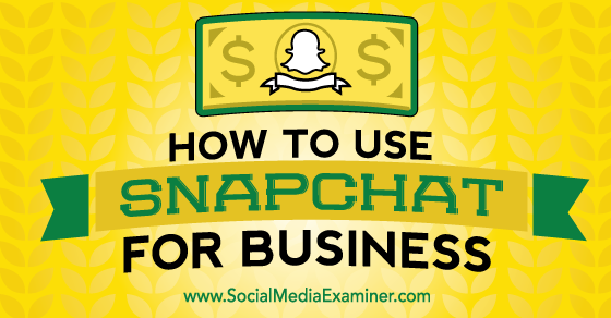 eg-snapchat-for-business-560