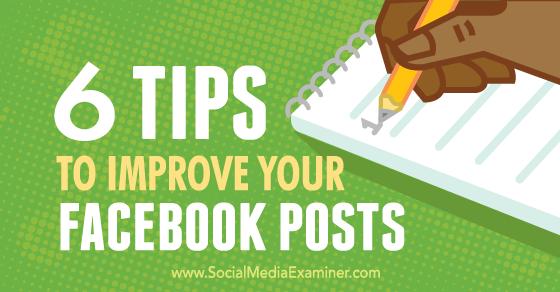 6 tips to improve your facebook posts social media examiner for Design ideas facebook