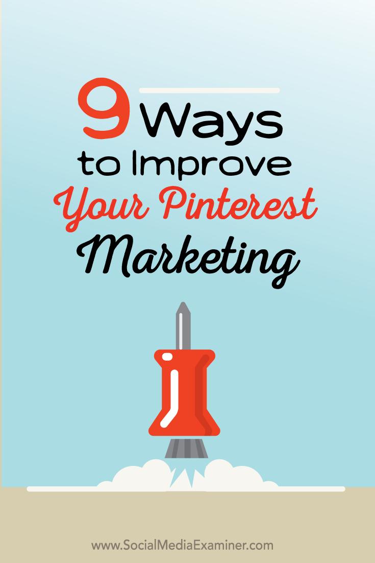 nine tips to improve pinterest marketing