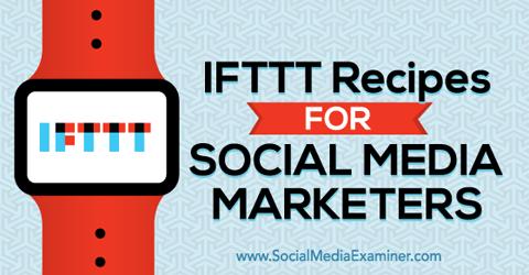 ifttt recipes for social media marketers