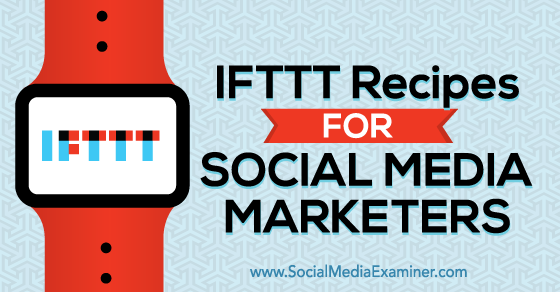 kh-ifttt-recipes-marketers-560