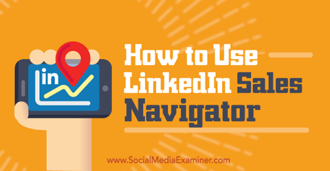 use linkedin sales navigator
