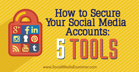 social media security tools and apps