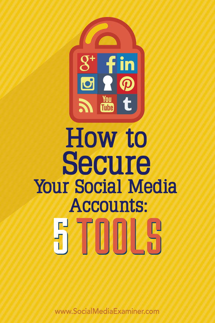 How To Secure Your Social Media Accounts: 5 Tools : Social