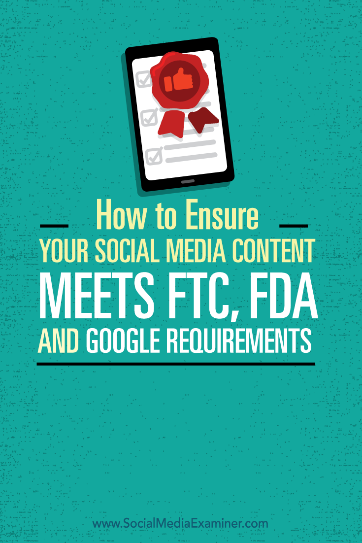 how to ensure your social media content meets ftc, fda and google requirements