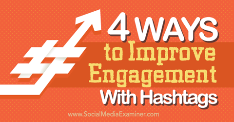 improve engagement with hashtags