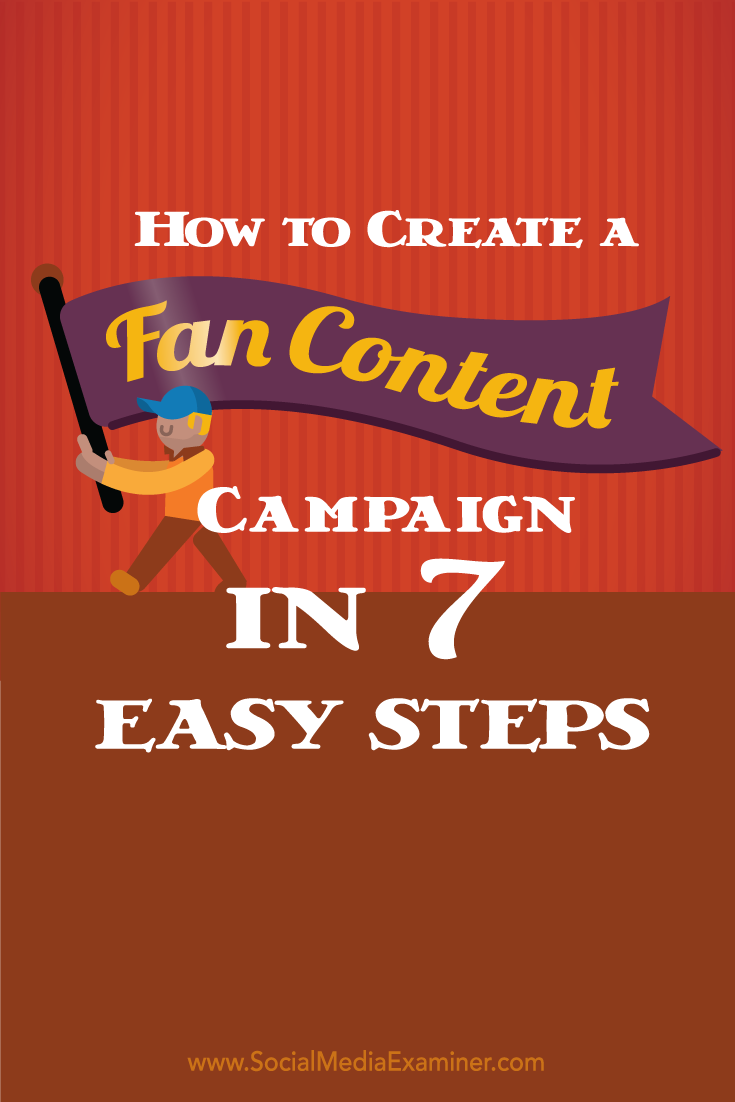 how to create a fan content campaign