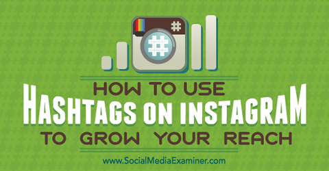 grow instagram reach with hashtags