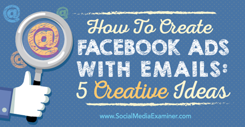 create facebook ads with email addresses